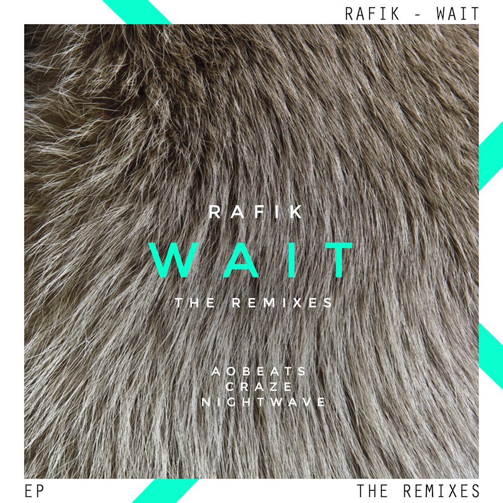 RAFIK - WAIT EP - THE REMIXES (FRONT)